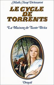 "Cover of: Le cycle de Torrents: La maison de tante Brita suivi de ""Le Chant du Trollhättan"