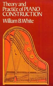 Cover of: Theory and practice of piano construction