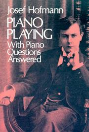 Cover of: Piano playing, with Piano questions answered