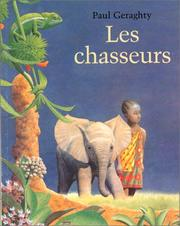 Cover of: Les Chasseurs = the Hunter