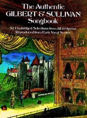 Cover of: The Authentic Gilbert & Sullivan Songbook | W. S. Gilbert