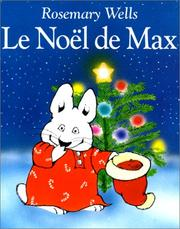 Le Noel De Max = Max's Christmas by Rosemary Wells