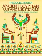 Cover of: Ancient Egyptian Cut & Use Stencils | Theodore Menten