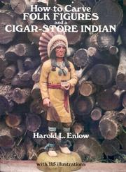 Cover of: How to carve folk figures and a cigar-store Indian | Harold L. Enlow