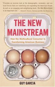 Cover of: The New Mainstream: How the Multicultural Consumer Is Transforming American Business