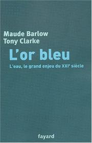 Cover of: L' or bleu | Maude Barlow