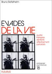 Evadés de la vie by Bruno Bettelheim