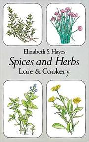 Cover of: Spices and herbs, lore & cookery | Elizabeth S. Hayes