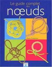 Cover of: Le Guide complet des noeuds