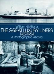 Cover of: The Great luxury liners, 1927-1954 | William H., Jr. Miller