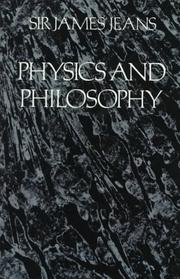 Cover of: Physics and philosophy by Jeans, James Hopwood Sir
