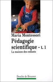 Cover of: Pédagogie scientifique, tome 1. La Maison des enfants