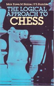 Cover of: The logical approach to chess