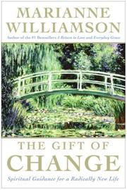 Cover of: The Gift of Change: Spiritual Guidance for Living Your Best Life