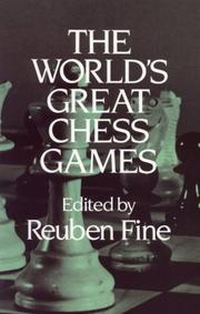 Cover of: The World's great chess games | edited by Reuben Fine.