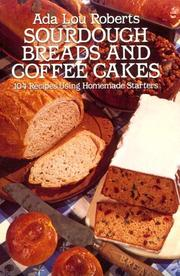 Cover of: Sourdough breads and coffee cakes | Ada Lou Roberts
