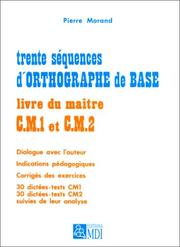 Cover of: Trente séquences d'orthographe de base, CM1 - CM2