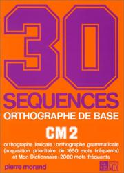 Cover of: 30 séquences orthographe de base, CM2
