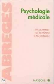 Cover of: Psychologie médicale, 2e édition by Philippe Jeammet, Michel Reynaud, Silla Consoli