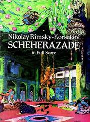 Cover of: Scheherazade: symphonic suite for orchestra : op. 35 / Nikolay Rimsky-Korsakov.