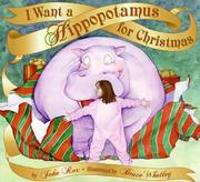 Cover of: I Want a Hippopotamus for Christmas | John Rox