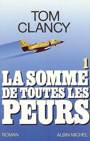 Cover of: La somme de toutes les peurs | Tom Clancy