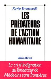 Cover of: Les prédateurs de l'action humanitaire