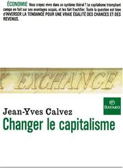 Cover of: Changer le capitalisme