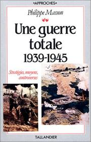 Cover of: Une guerre totale, 1939-1945