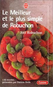 Cover of: Le meilleur & le plus simple de Robuchon