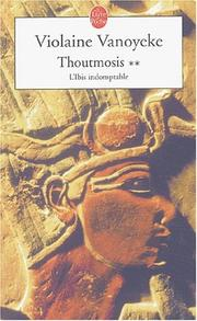 Cover of: Thoutmosis, 2. l'ibis indomptable