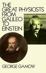 Cover of: The great physicists from Galileo to Einstein | George Gamow