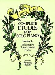 Cover of: Complete Etudes for Solo Piano, Series I: Including the Transcendental Etudes (Complete Etudes for Solo Piano)