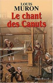 Cover of: Le Chant des Canuts