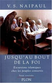 Cover of: Jusqu'au bout de la foi by V. S. Naipaul