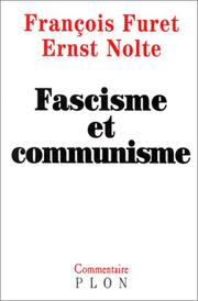Cover of: Fascisme et communisme by François Furet, Ernst Nolte