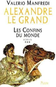 Cover of: Alexandre le Grand, tome 3: Les Confins du monde