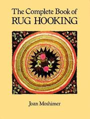 Cover of: complete book of rug hooking | Joan Moshimer
