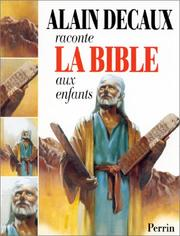 Cover of: Alain Decaux raconte la Bible aux enfants