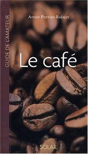 Cover of: Guide de l'amateur de café