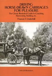 Driving horse-drawn carriages for pleasure by Francis T. Underhill