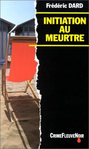 Cover of: Initiation au meurtre