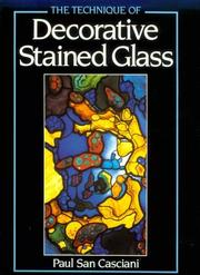 The technique of decorative stained glass by Paul San Casciani