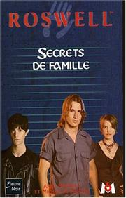 Cover of: Roswell, tome 15: Secrets de famille