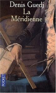 Cover of: La Méridienne - La Mesure du monde | Denis Guedj