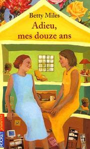 Cover of: Adieu mes douze ans