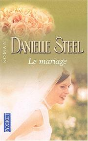 Cover of: Le Mariage / the Marriage | Danielle Steel