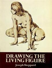 Cover of: Drawing the living figure | Joseph Sheppard