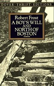 Cover of: A boy's will ; and North of Boston