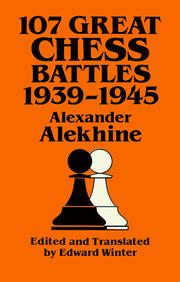 Cover of: 107 great chess battles, 1939-1945